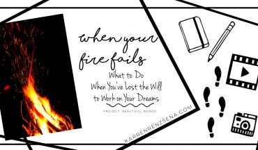 When-Your-Fire-Fails-Karren-Renz-Sena-Project-Beautiful-Words